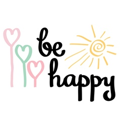 Be happy Brush calligraphy vector image