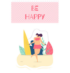 be happy woman motivation text flat cartoon card vector image