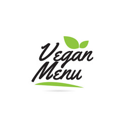 Green leaf vegan menu hand written word text for vector