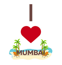 I love mumbai india travel palm summer lounge vector