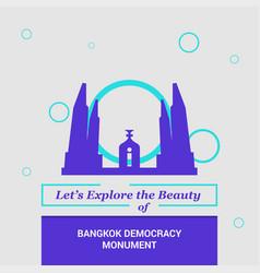 lets explore the beauty of bangkok democracy vector image