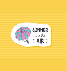 Summer poster card summer is in tre air vector