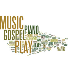 ever wondered how to play gospel music text vector image vector image