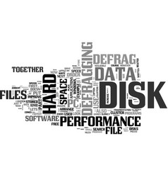 why do we defrag the hard disk text word cloud vector image