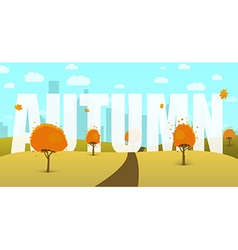 autumn landscape with a field trees sky city vector image