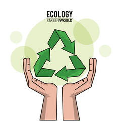 Ecology green world hand recycle symbol vector