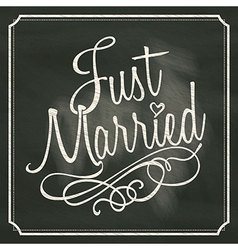 Just Married letter sign on chalkboard background vector image vector image