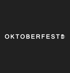 the word oktoberfest vector image