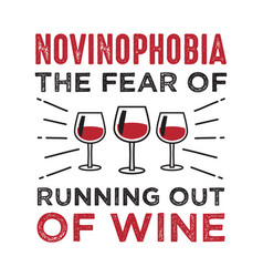 Fear running out wine good for print vector