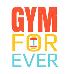 lettering gym forever vector image