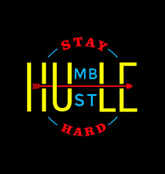 stay humble hustle hard design template vector image
