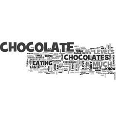 why do we love to eat chocolate text word cloud vector image vector image