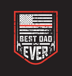 Best dad ever vector