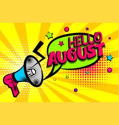 Hello august comic text pop art colored bubble vector