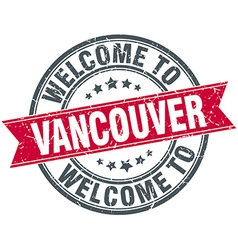Welcome to Vancouver red round vintage stamp vector