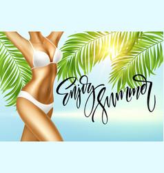 enjoy the summer handwriting girl in bikini vector image