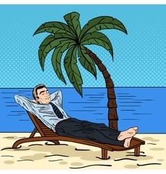 Businessman Relaxing on the Beach Pop Art vector image