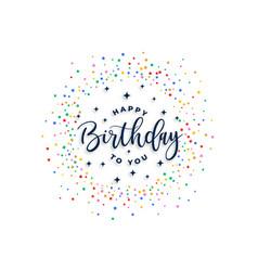 Happy birthday to you celebration confetti vector