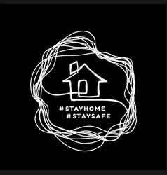 stay at home a house drawn in closed linear vector image