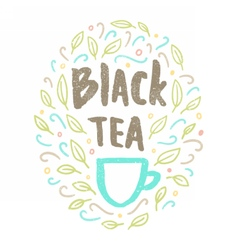 Black tea Lettering and doodles vector image vector image