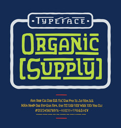 font organic supply hand crafted typeface design vector image