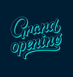 hand drawn lettering grand opening elegant vector image