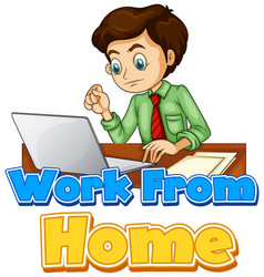 Font design for work from home with man working vector