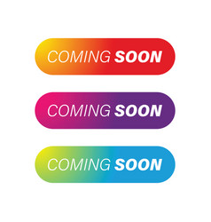 coming soon colorful button set vector image