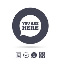 You are here sign icon info speech bubble vector