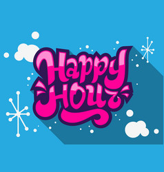 Happy hour label sign logo hand drawn lettering vector