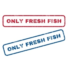 Only Fresh Fish Rubber Stamps vector image