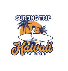 surfing trip hawaii beach t shirt design vector image