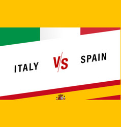 italy vs spain football competition banner vector image