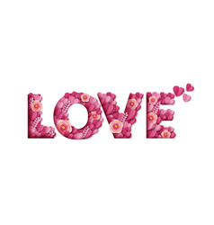 Love word made beautiful paper cut pink flowers vector