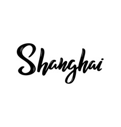 shanghai - hand drawn lettering name china vector image