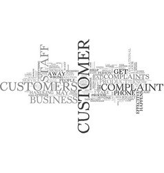 why do your customers complain and what can you vector image