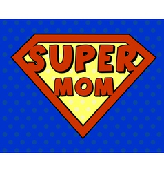 Super mom shield in pop art style vector image vector image