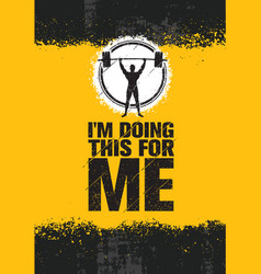 I am doing this for me inspiring workout and vector