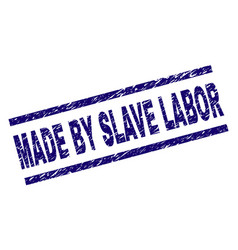 Scratched textured made by slave labor stamp seal vector