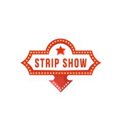 Strip show signboard vector