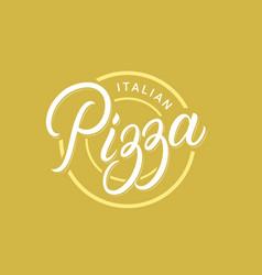 pizza hand written lettering logo vector image