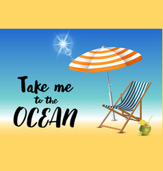 take me to the ocean typography inscription with vector image