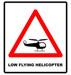 helicopter low flying aircraft sign vector image