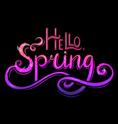 handwritten neon lettering hello spring with vector image