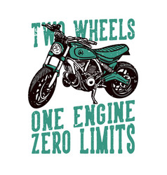 T-shirt design slogan typography two wheels one vector