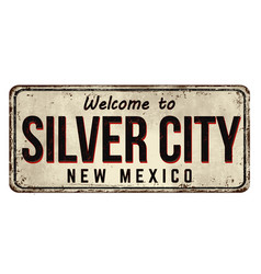 Welcome to silver city vintage rusty metal sign vector