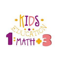 kids education math logo symbol colorful hand vector image