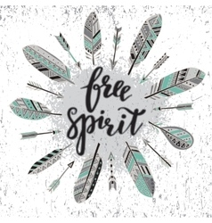 handwritten quote free spirit with feathers vector image