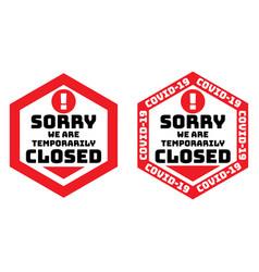 temporarily closed hexagon warning covid-19 vector image
