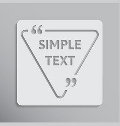The triangle speech bubble quote text vector
